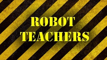 Robot Teachers